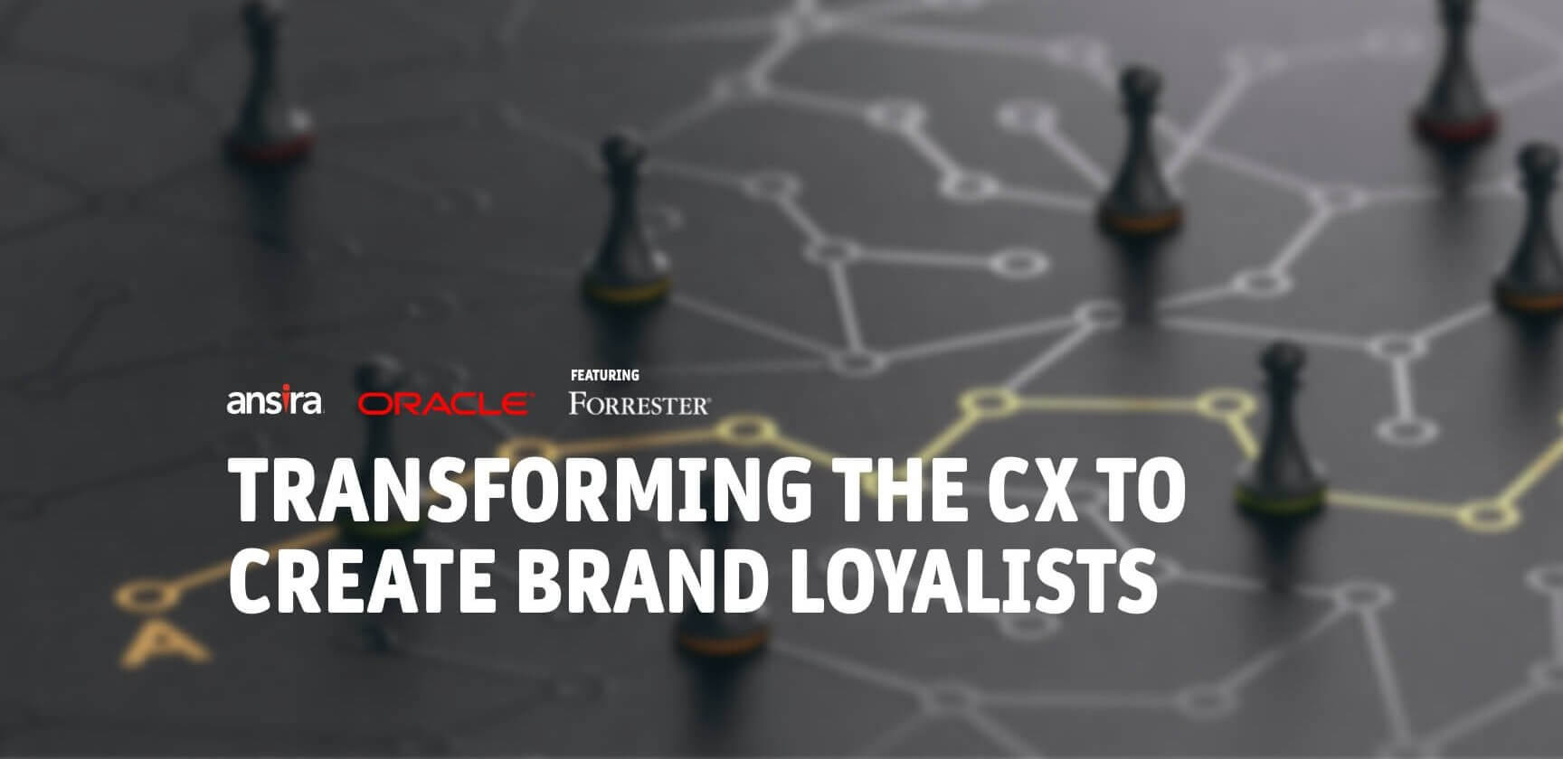 Transforming the CX to Create Brand Loyalists